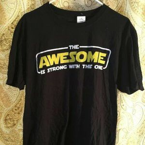 THE AWESOME IS STRONG WITH THIS ONE T SHIRT LARGE